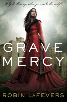 Grave Mercy - Robin (R. L.) LaFevers<br/>
