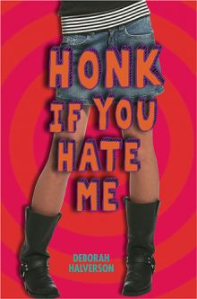 Honk If You Hate Me - Deborah Halverson<br/>