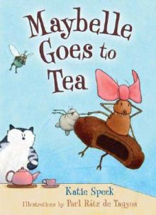 Maybelle Goes to Tea - Katie Speck<br/>