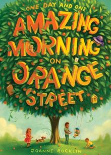 One Day and One Amazing Morning on Orange Street - Joanne Rocklin<br/>