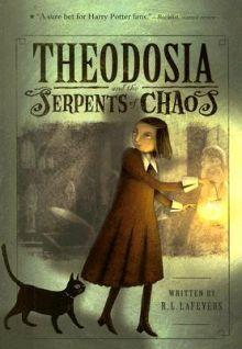 Theodosia and the Serpents of Chaos - Robin (R. L.) LaFevers<br/>