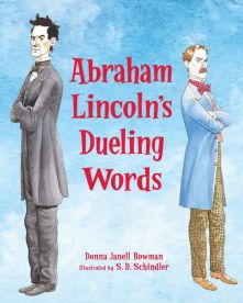 Abraham Lincoln's Dueling Words - Donna Janell Bowman<br/>