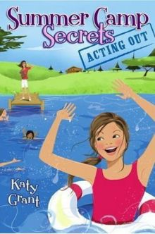 Acting Out (Summer Camp Secrets) - Katy Grant<br/>