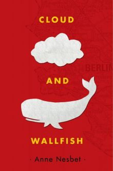 Cloud and Wallfish - Anne Nesbet<br/>