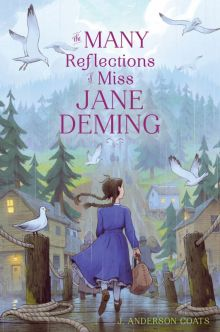 The Many Reflections of Miss Jane Deming - J. Anderson Coats<br/>
