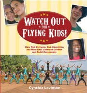 Watch Out for Flying Kids - Cynthia Levinson<br/>
