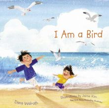 I Am a Bird - Dana Walwrath