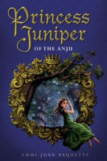 Princess Juniper of the Anju - Ammi-Joan (A.J.) Paquette<br/>