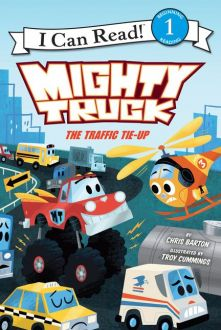 Mighty Truck: Traffic Tie Up - Chris Barton<br/>