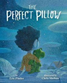 The Perfect Pillow - Eric Pinder<br/>