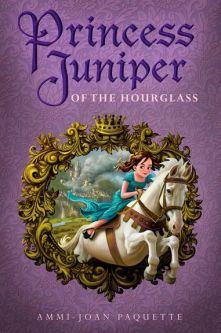 Princess Juniper of the Hourglass - Ammi-Joan (A.J.) Paquette<br/>