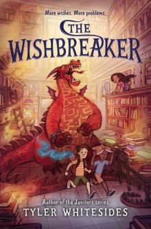 The Wishbreaker - Tyler Whitesides<br/>