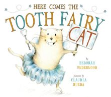Here Comes the Tooth Fairy Cat - Deborah Underwood<br/>