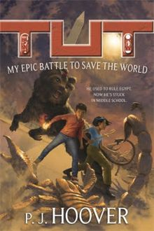 Tut: My Epic Battle to Save the World - PJ Hoover<br/>