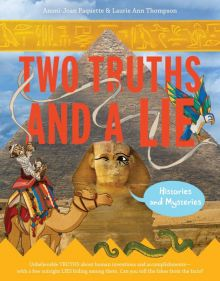 Two Truths and a Lie: Histories and Mysteries - Ammi-Joan (A.J.) Paquette<br/> - Laurie Ann Thompson<br/>