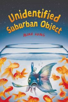 Unidentified Suburban Object - Mike Jung<br/>