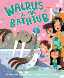 Walrus in the Bathtub - Deborah Underwood<br/>