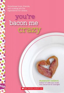 You're Bacon Me Crazy - Suzanne Nelson<br/>