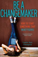 Be a Changemaker: How to Start Something That Matters